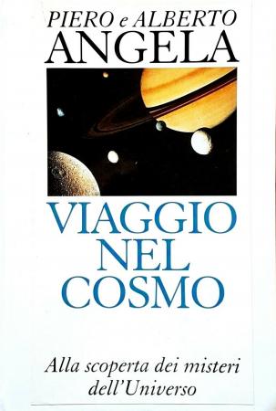 Viaggio nel cosmo : alla scoperta dei misteri dell'universo / Piero e Alberto Angela ; illustrazioni di Valter Fogato