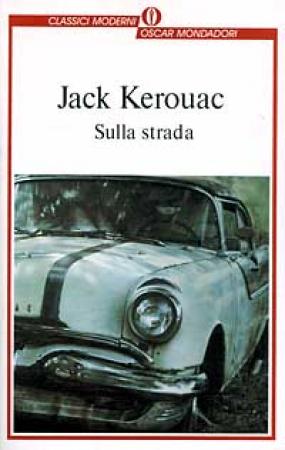 Sulla strada / Jack Kerouac ; traduzione di Magda De Cristofaro ; in appendice La beat generation di Fernanda Pivano