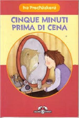 Cinque minuti prima di cena / Iva Prochazkova ; illustrazioni di Serena Riglietti