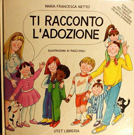 b9798985e4 Ti racconto l'adozione / Maria Francesca Netto ; illustrazioni di Pucci  Violi