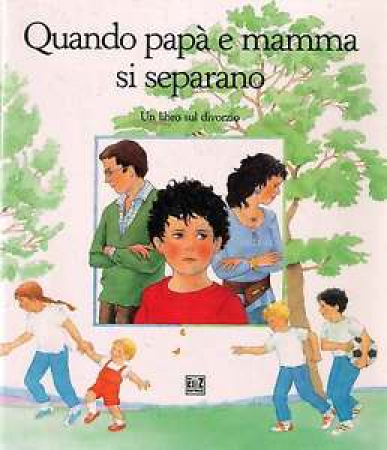 Quando papà e mamma si separano / Gianni Padoan[Pregresso]