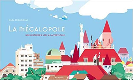 La mégalopole : une histoire à lire à la verticale / Cléa Dieudonné