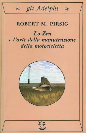 Lo Zen e l'arte della manutenzione della motocicletta / Robert M. Pirsig ; con una postfazione dell'autore