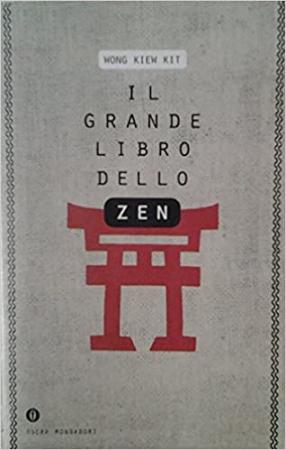 Il grande libro dello zen/ Wong Kiew Kit ; traduzione di Silvia Castoldi.