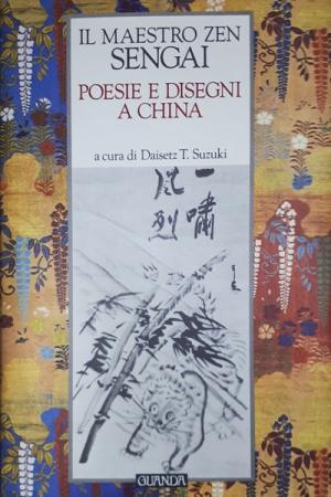Il maestro zen Sengai : poesie e disegni a china / a cura di Daisetz T. Suzuki ; con note introduttive di Herbert Read, Basil Gray e Sado Idemitsu ; traduzione di Cristiana Ceci