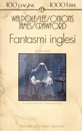 Fantasmi inglesi/ H. Walpole... [et al.] ; a cura di Gianni Pilo e Sebastiano Fusco
