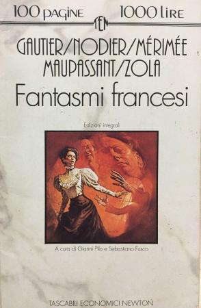 Fantasmi francesi/ Th. Gautier ... [et al.] ; a cura di GianniPilo e Sebastiano Fusco.