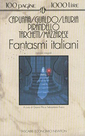Fantasmi italiani/ L. Capuana ... [et al.] ; a cura di Gianni Pilo e Sebastiano Fusco.