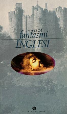 Storie di fantasmi inglesi.- Mondadori, 1996
