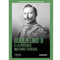 Guglielmo II e la potenza militare tedesca