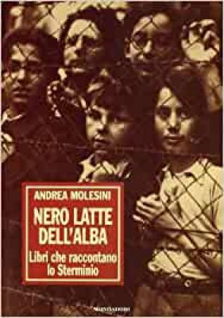 Nero latte dell'alba... / Andrea Molesini