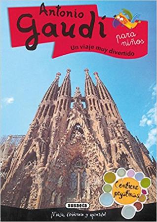 Antonio Gaudí : un viaje muy divertido : para niños