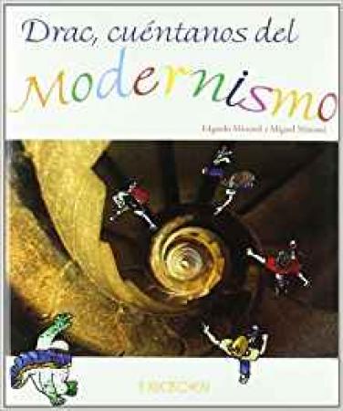 Drac, cuèntanos del Modernismo / Edgardo Monond y Miguel Minond