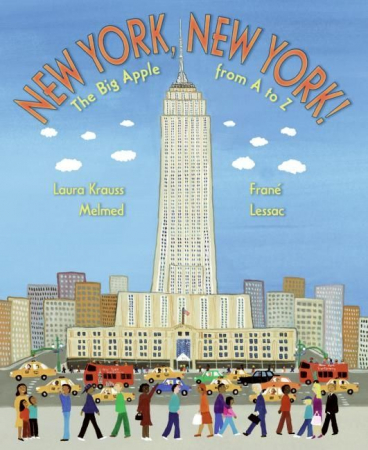 New York, New York : the big apple from A to Z / Laura Krauss Melmed, Frané Lessac