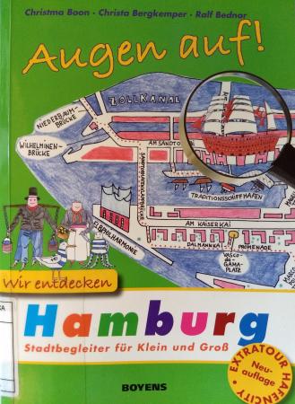 Augen auf! wir entdecken Hamburg : stadtbegleiter für Kein und Gross / Christma Boon, Christa Bergkemper ; illustrationen von Rald Bednar