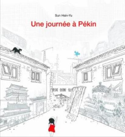 Une journée a Pékin / Sun Hsin-Yu