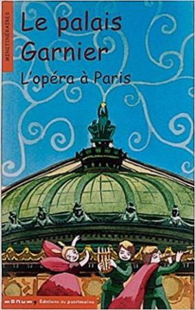 Le palais Garnier : L'opéra à Paris / textes de Corinne Albaut ; illustrations d'Élène Usdin