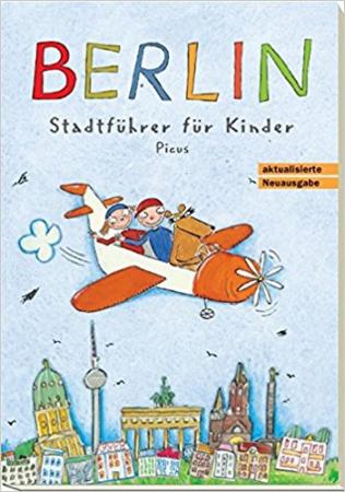 Berlin : Stadtführe für Kinder / Joscha Remus