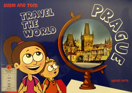 Susie and Tom travel the world : Prague / [Karen York]