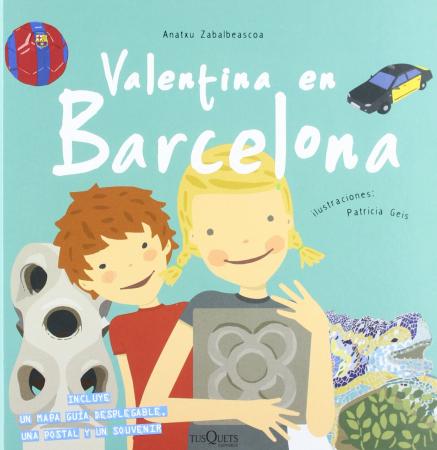 Valentina en Barcelona / Anatxu Zabalbeascoa ; iluctraciones Patricia Geis