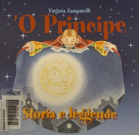 'O principe : storia e leggende / Virginia Zamparelli