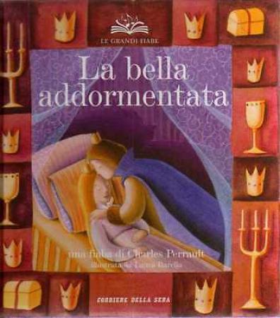 La bella addormentata / una fiaba di Charles Perrault ; illustrata da Laura Barella