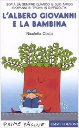 L'albero Giovanni e la bambina / Nicoletta Costa