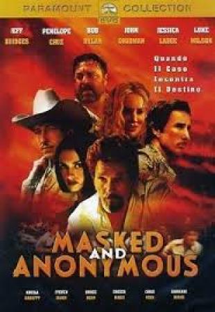 Masked and anonymous [DVD] / [con] Jeff Bridges, Penélope Cruz, Bob Dylan, John Goodman, Jessica Lange, Luke Wilson ; [directed by Larry Charles]