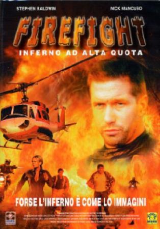 Firefight [DVD] : inferno ad alta quota / [con] Stephen Baldwin, Nick Mancuso
