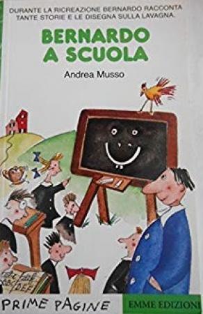 Bernardo a scuola / Andrea Musso