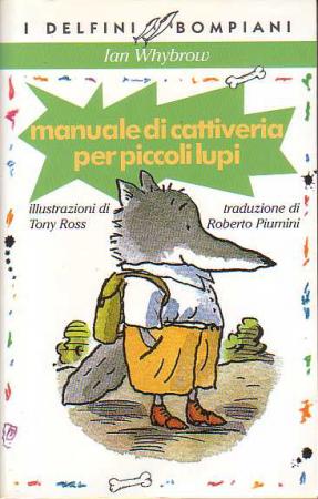 Manuale di cattiveria per piccoli lupi / Ian Whybrow ; illustrato da Tony Ross