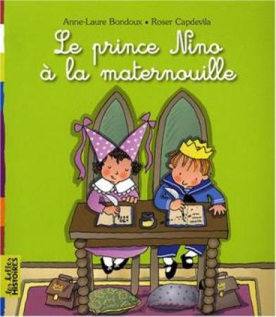 Le prince Nino à la maternouille / Anne-Laure Bondoux, Roser Capdevila