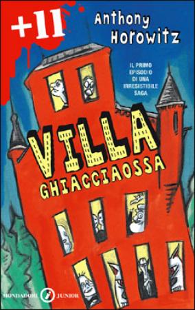 Villa Ghiacciaossa / Anthony Horowitz ; traduzione di Angela Ragusa ; illustrazioni di Alberto Rebori
