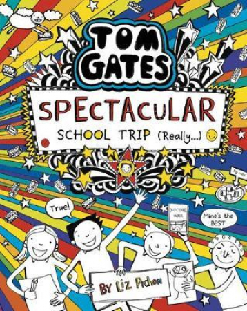 Tom Gates. Spectacular schhol trip (really...)