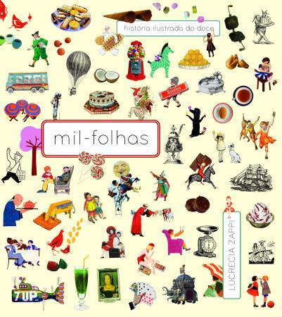 Mil folhas : história ilustrada do doce / Lucrecia Zappi
