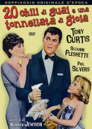 20 chili di guai e una tonnellata di gioia [DVD] / regia di Norman Jewison ;[con] Tony Curtis, Suzanne Pleshette, Phil Silvers