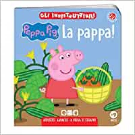 Peppa Pig. La pappa!