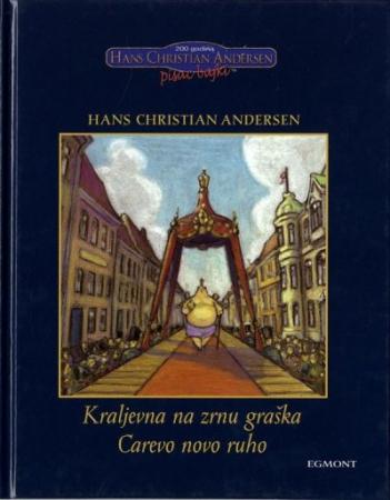 Kralievna na zrnu graska ; i, Carevo novo ruho / Hans Christian Andersen ; ilustracije Malene Laugesen