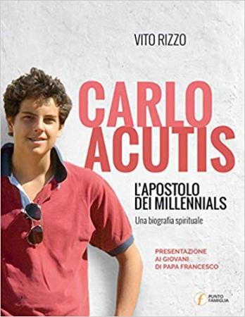 Carlo Acutis l'apostolo dei millennials