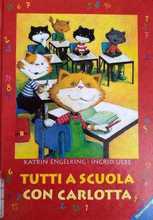 Tutti a scuola con Carlotta/ illustrazioni di Katrin Engelking
