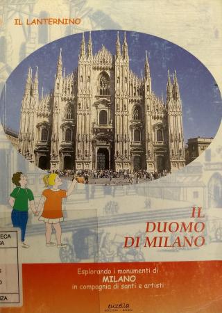 Il Duomo di Milano : guida illustrata per bambini e non solo