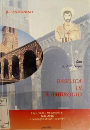 Basilica di S. Ambrogio : guida illustrata per bambini e non solo