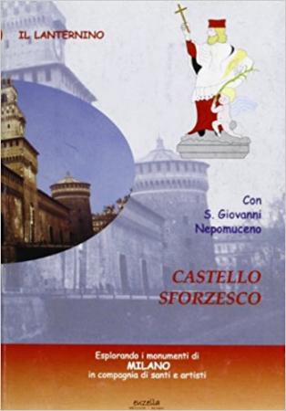 Castello Sforzesco : guida illustrata per bambini e non solo