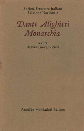 Monarchia / Dante Alighieri ; a cura di Pier Giorgio Ricci