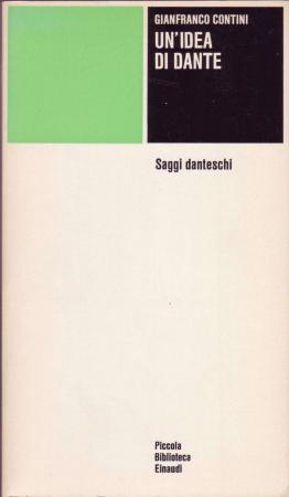 Un'idea di Dante : saggi danteschi / Gianfranco Contini