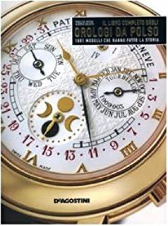 Il libro completo degli orologi da polso