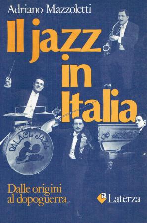 Il jazz in Italia: dalle origini al dopo guerra / Adriano Mazzoletti.