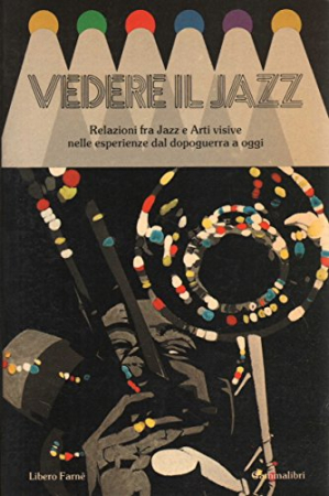 Vedere il jazz/ Libero Farné.