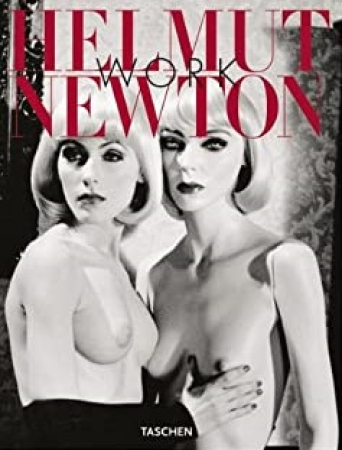 Helmut Newton : work / curator June Newton ; essay Françise Marquet ; editor Manfred Heiting